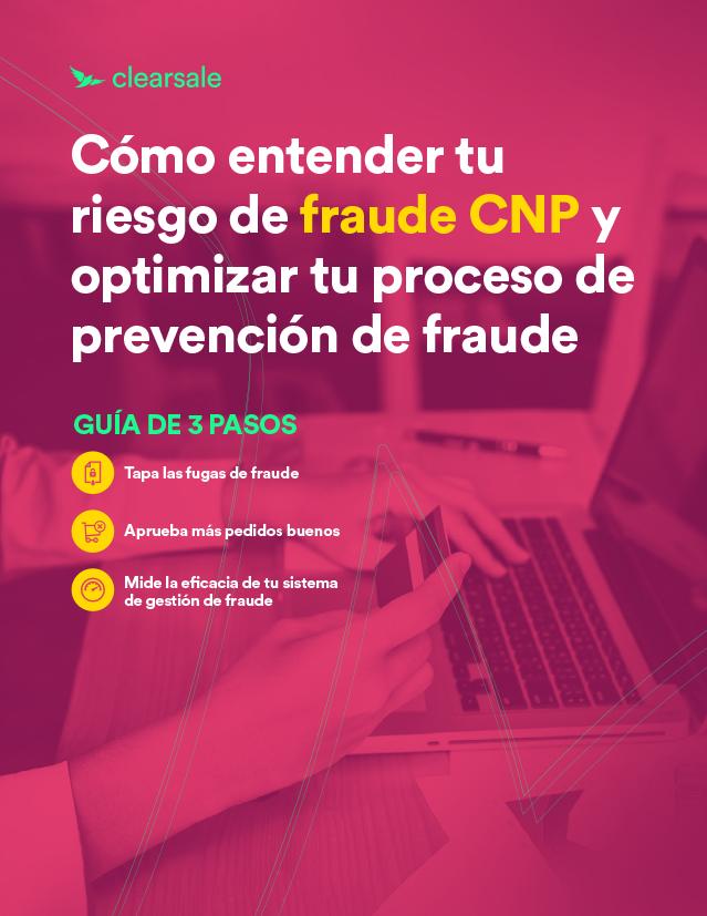 Cómo-entender-tu-riesgo-de-fraude-CNP-y-optimizar-tu-proceso-de-prevención-de-fraude